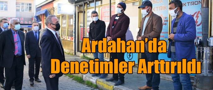 Ardahan'da Koronavirüs denetimleri arttırıldı