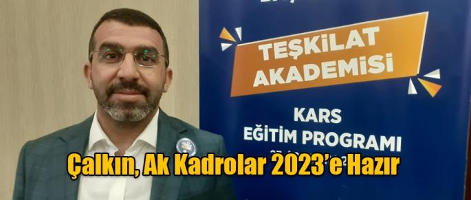 Başkan Çalkın, Ak Kadrolar 2023'e Hazır