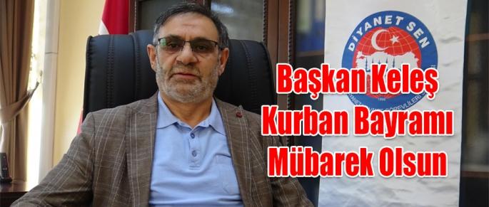 Diyanet-Sen Kars Şube Başkanı Ebubekir Keleş' in Kurban Bayramı Mesajı