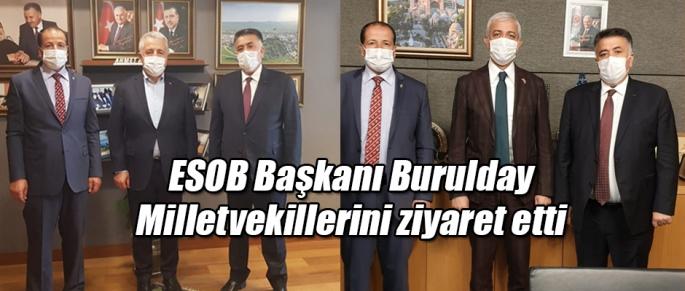 ESOB Başkanı Burulday Milletvekillerini ziyaret etti
