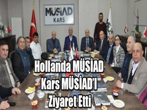 HOLLANDA MÜSİAD KARS MÜSİAD'I ZİYARET ETTİ