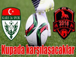 Kars 36 Spor ve Hoçvan Spor Ziraat Türkiye kupasında karşı karşıya gelecek
