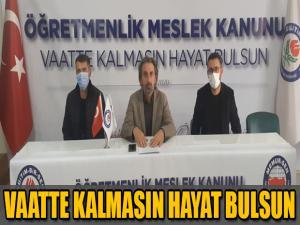 KARS EĞİTİM BİR-SEN'DEN AÇIKLAMA; VAATTE KALMASIN HAYAT BULSUN