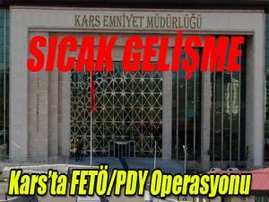 KARS EMNİYETİ FETÖ/PDY OPERASYONU DÜZENLEDİ