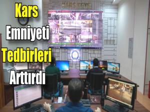 KARS EMNİYETİ TEDBİRLERİ ARTTIRDI