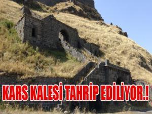 Kars Kalesi Tahrip Ediliyor.!