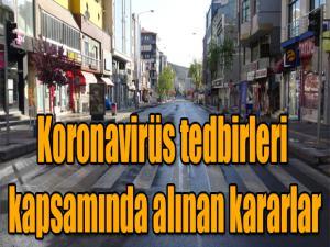 KORONAVİRÜS TEDBİRLERİ KAPSAMINDA ALINAN KARARLAR BELLİ OLDU
