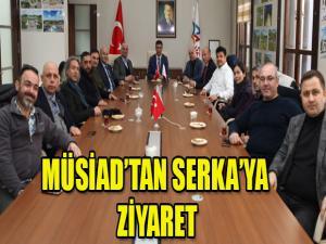 MÜSİAD'TAN SERKA'YA ZİYARET