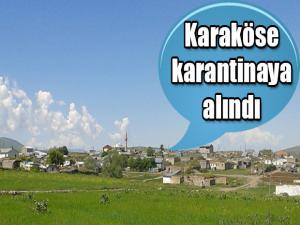 SARIKAMIŞ KARAKÖSE KÖYÜ KARANTİNAYA ALINDI