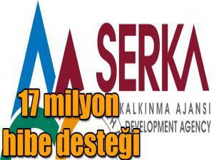 SERKA'DAN ALTYAPI PROJELERİNE 17 MİLYON HİBE DESTEĞİ
