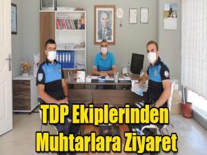 TDP EKİPLERİNDEN MAHALLE MUHTARLARINA ZİYARET