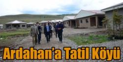 Ardahan'a Tatil Köyü