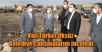 Vali Öksüz Belediye çalışmalarını inceledi