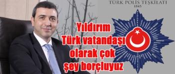 Yıldırım; Türk vatandaşı olarak çok şey borçluyuz