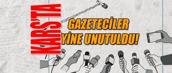 Kars'ta Gazeteciler Yine Unutuldu