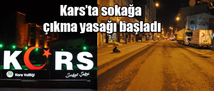 Kars'ta sokağa çıkma yasağı başladı