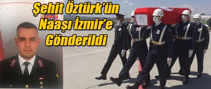Şehit Öztürk'ün naaşı İzmir'e gönderildi