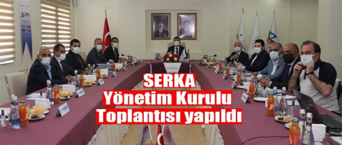 SERKA Yönetim Kurulu Toplantısı yapıldı