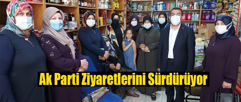 Ak Parti İlçe ve Köy ziyaretleri devam ediyor