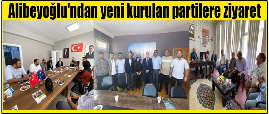 Alibeyoğlu'ndan yeni kurulan partilere ziyaret