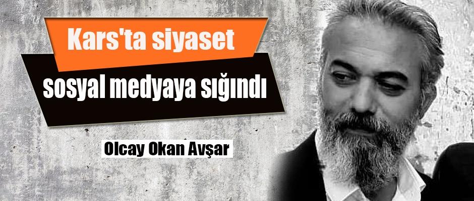 Avşar; Kars'ta siyaset sosyal medyaya sığındı