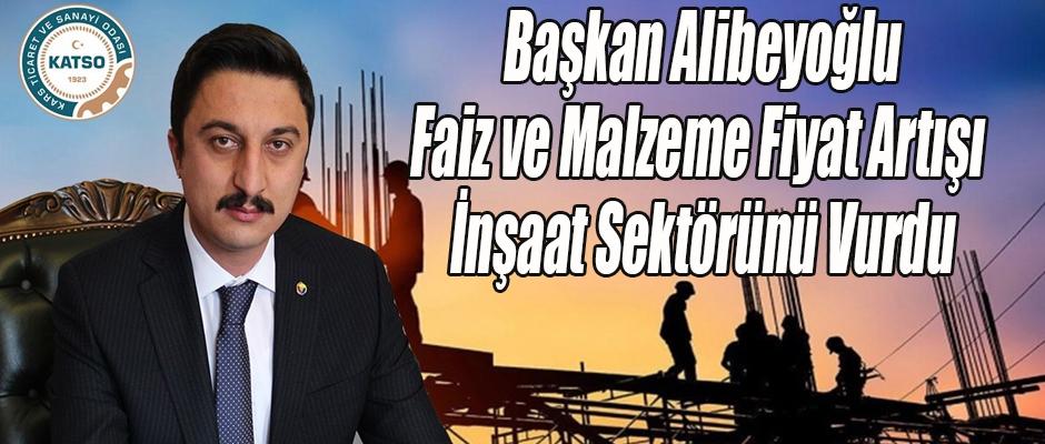 Başkan Alibeyoğlu, İnşaat sektörü zor günler geçiriyor