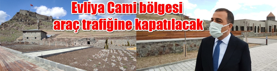 Evliya Cami bölgesi araç trafiğine kapatılacak