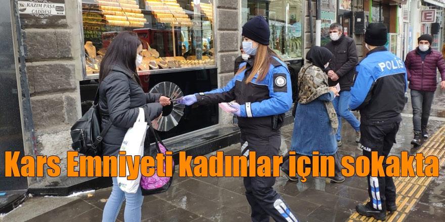 Kars Emniyeti kadınlar için sokakta
