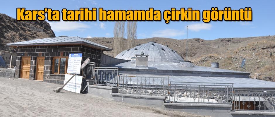 Kars'ta tarihi hamamda çirkin görüntü