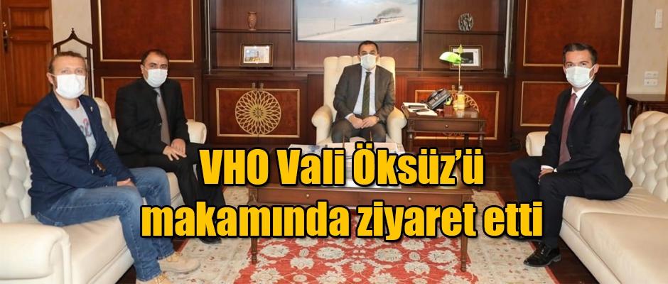 VHO Vali Öksüz'ü makamında ziyaret etti